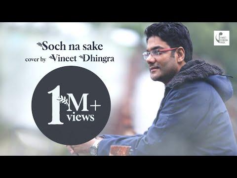 Soch Na Sake Cover Vineet Dhingra  | AIRLIFT | Akshay Kumar, Nimrat Kaur | Arijit Singh, Tulsi Kumar