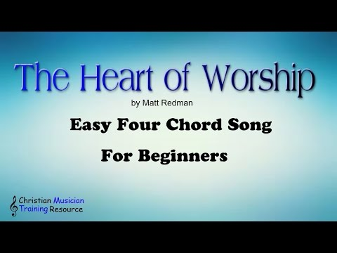 Heart of Worship Easy Four Chord Song