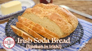 Gemma makes Irish Soda Bread in IRISH (w/Subtitles) | Bigger Bolder Baking