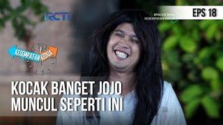 KESEMPATAN KEDUA - Yaampun Jojo Mengagetkan Saja Nih [21 November 2018]