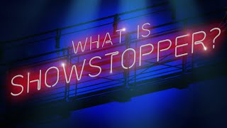 What is Showstopper?
