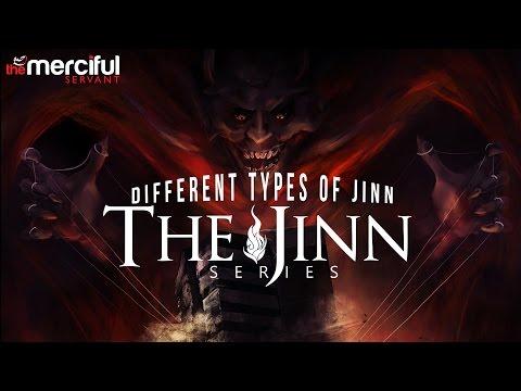 The Jinn Series - Different Types of Jinn
