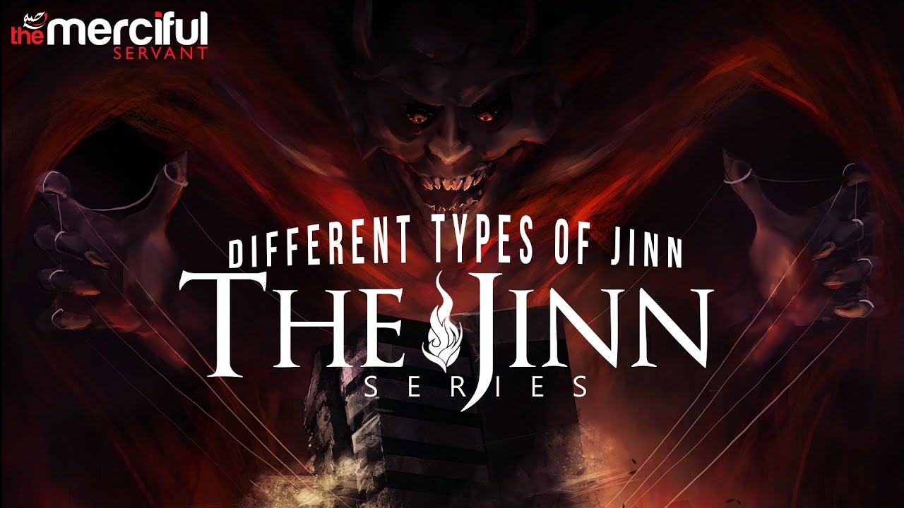 The Jinn Series - Different Types of Jinn
