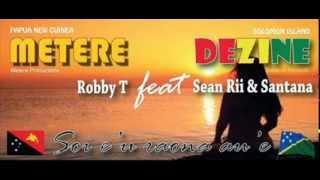 Robby T feat Sean Rii, Santana and Dezine -  Soi e u raona au e