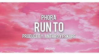 Phora - Run To (Lyric Video)