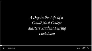 A Day In The Life of a Condé Nast College Masters Student During Lockdown