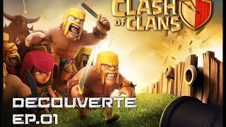 Clash Of Clans - Ep.01 - On découvre
