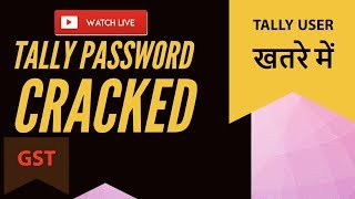 GST TALLY TRICKS GST password crack FREE TALLY TDL tally gst crack