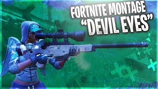 "Fortnite Montage - ""Devil Eyes"""