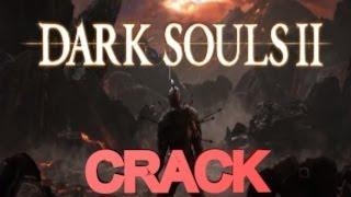   TUTO   CRACK DARK SOULS II   FR  