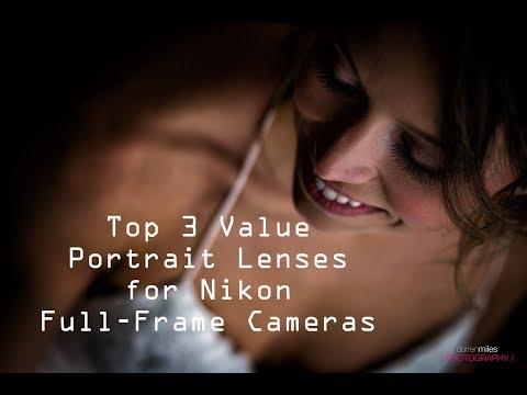 Top 3 Value Portrait Lenses For Nikon Full Frame Cameras