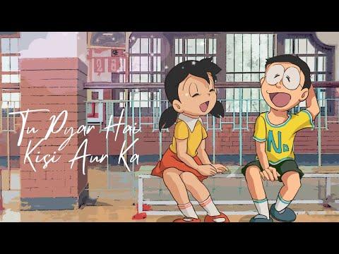 Tu Pyaar Hai Kisi Aur Ka | Nobita Shizuka | Animated Love Story Sad Song 2018