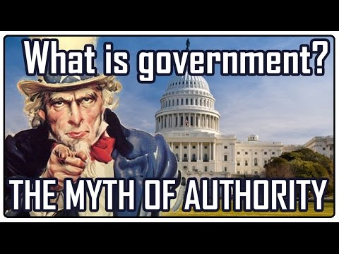 What is government? The myth of authority