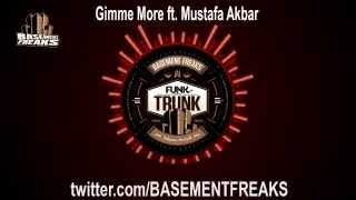 Basement Freaks - Gimme More feat Mustafa Akbar
