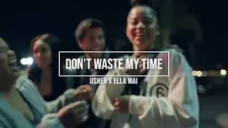 Usher X Ella Mai - Don't Waste My Time (FAN EDIT VIDEO)