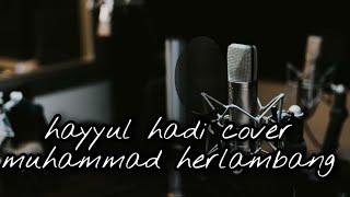 hayyul hadi bi ajmal dzikro _ lirik arab dan latin | muhammad herlambang