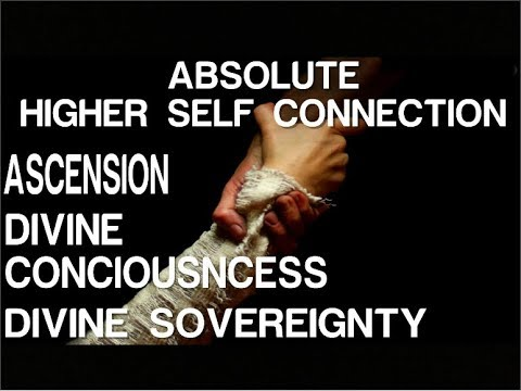 Absolute Higher Self Connection - Divine Sovereignity - Subliminal Affirmations