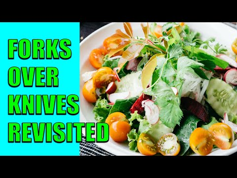 Forks Over Knives Revisited