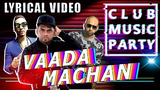 Vaada Machan   Official Lyrical Video   Santesh   Sheezay   Rabbit Mac   Jack   Hip Hop 2020