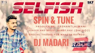 Selfish Song Cover By Ravi Barot   Dhinoj   Dj Madari   Race 3   Salman Khan, Jacqueline