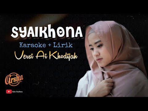 karaoke-syaikhona-versi-ai-khodijah-(karaoke+liri-)-kualitas-jernih
