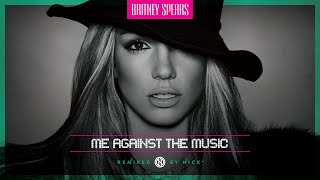 Britney Spears - Me Against The Music (Nick Remix) [No Madonna]