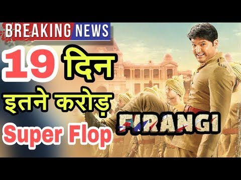 Firangi 19th Day Box Office Collection  Total Collection  Flop  Kapil Sharma
