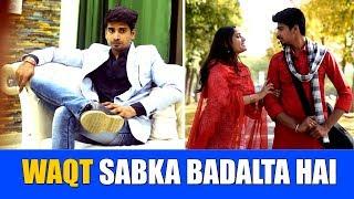 Waqt Sabka Badalta Hai | Thukra Ke Mera Pyar | Heart Touching Love Story | Ootpataang Productions