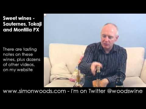Wine Tasting Video with Simon Woods: Sweet wines  Sauternes, Tokaji. Pedro Ximenez