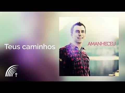 Teus Caminhos - Gil Monteiro - Cifra Club