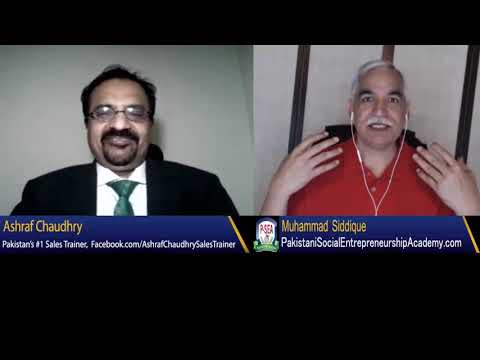 Conversation of Pakistan's # 1 Sales Trainer, Ashraf Chaudhry with Muhammad Siddique