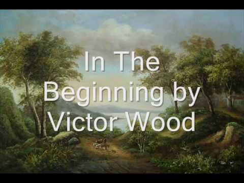 In The Beginning by Victor Wood