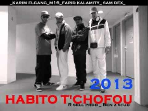 HabiTou Tchoufou 2013 New§Karim ElGanG§ , M16 , FARID§ KALAMITY§SAM DEX §r sell pd