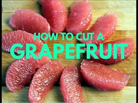 How To CUT A GRAPEFRUIT PROPERLY  The BEST WAY!