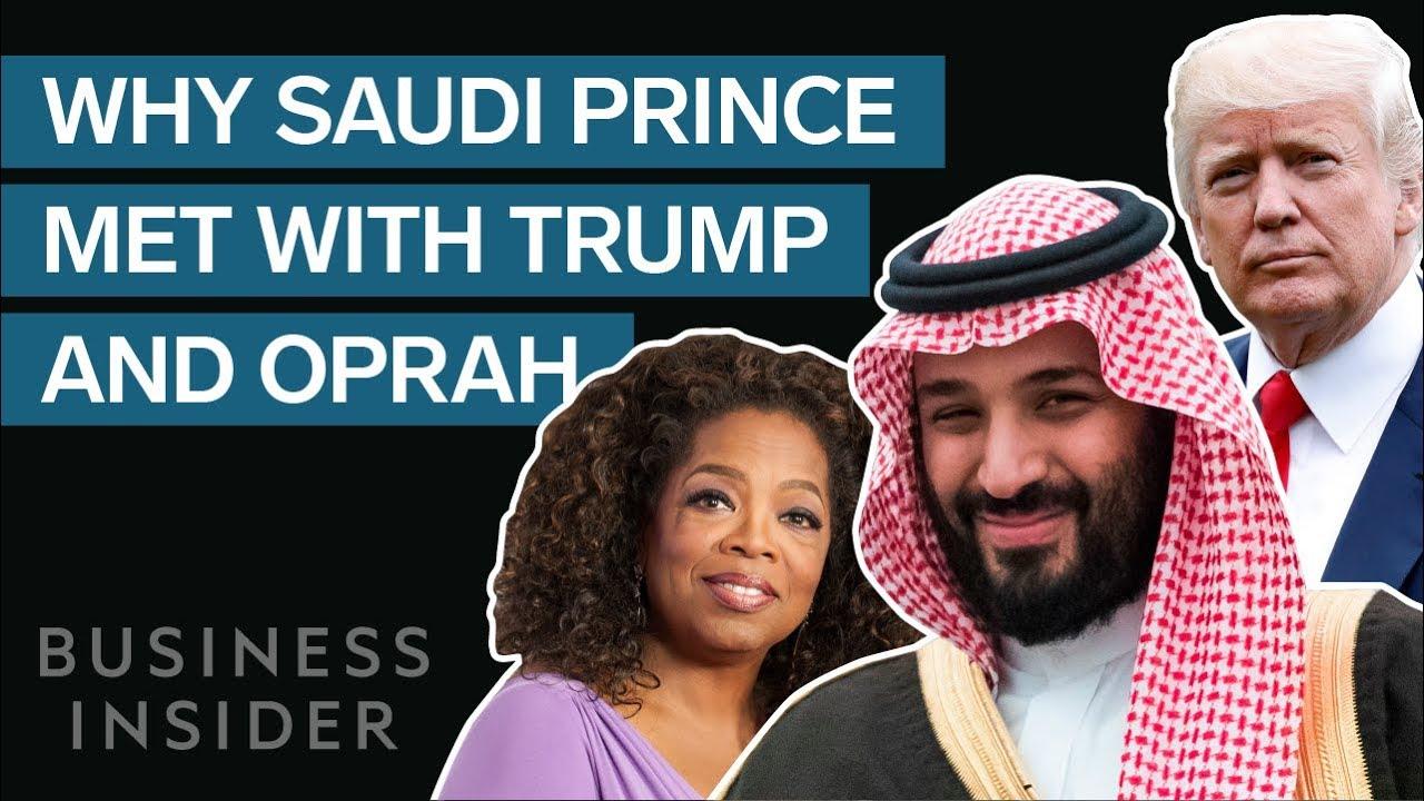 Why Saudi S Crown Prince Just Met With Trump Oprah Bill Gates And