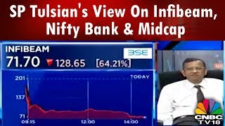 SP Tulsian's View On Infibeam, Nifty Bank & Midcap | CNBC-TV18
