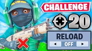 NO RELOAD CHALLENGE (20 Elims)