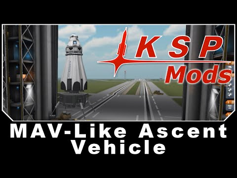 KSP Mods - MAV-Like Ascent Vehicle