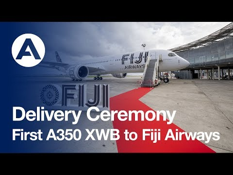 Delivery Ceremony: First #A350 XWB to Fiji Airways