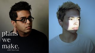 """""""Plans We Make"""" with Son Lux - Episode 11 (Rafiq Bhatia x Holland Andrews)"""