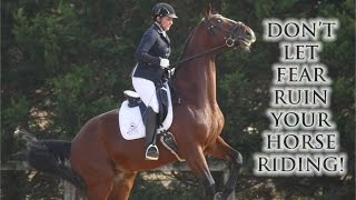 HOW TO OVERCOME YOUR HORSE RIDING FEAR  Your Riding Success TV Episode 54