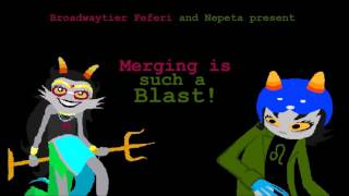Broadway Feferi and Nepeta: Merging is such a blast!