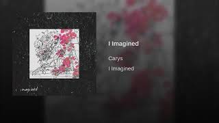I Imagined (by Carys Garvey) [original composition] 2019