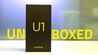 Realme U1 Unboxing and First Look | Specs, Camera, Features, and More