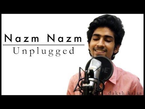 Nazm Nazm | Unplugged | Bareilly Ki Barfi | Daksh Kalra | Arko