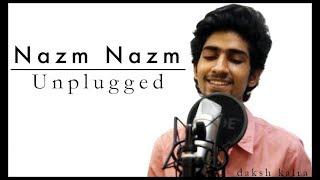 Nazm Nazm   Unplugged   Bareilly Ki Barfi   Daksh Kalra   Arko