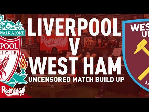 Liverpool v West Ham | Uncensored Match Build Up