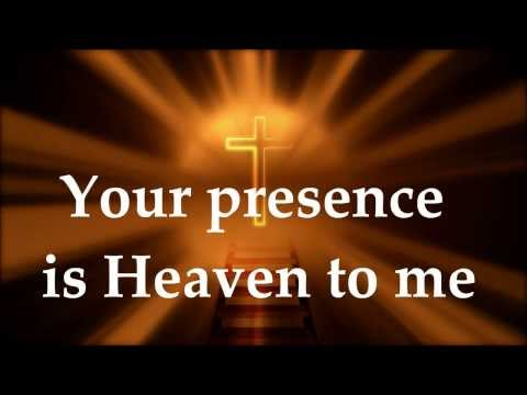 Christine D'Clario - Your Presence Is Heaven To Me - Lyrics