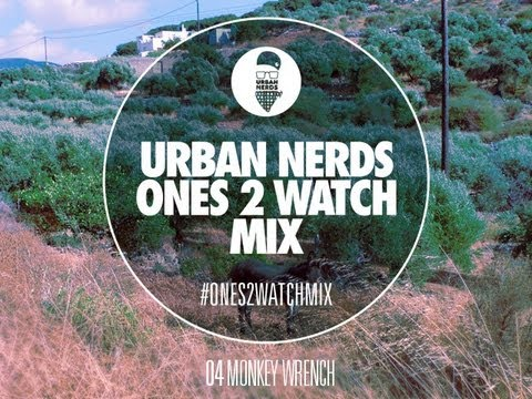 Monkey Wrench - Urban Nerds #Ones2Watch Mix