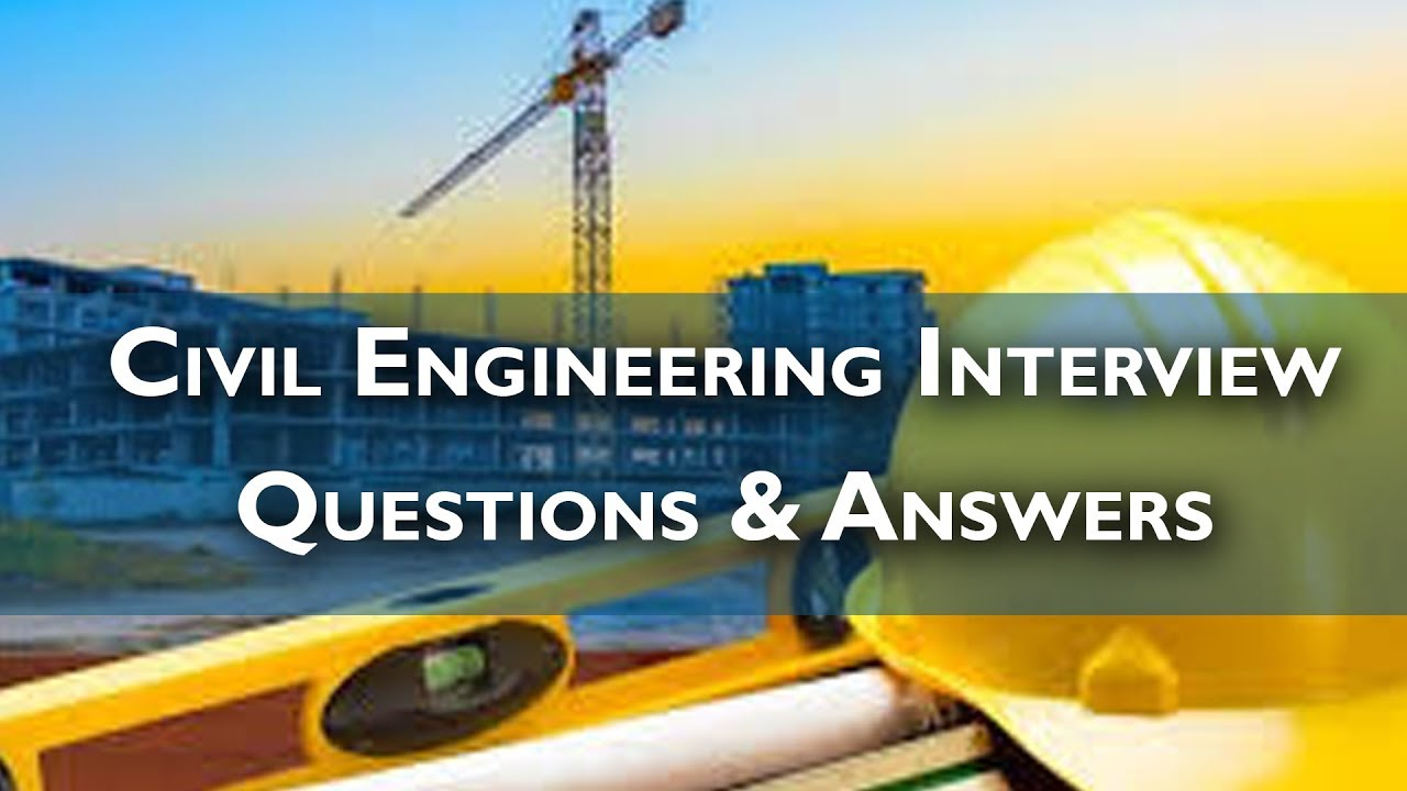 TOP 250+ Civil Engineering Interview Questions and Answers